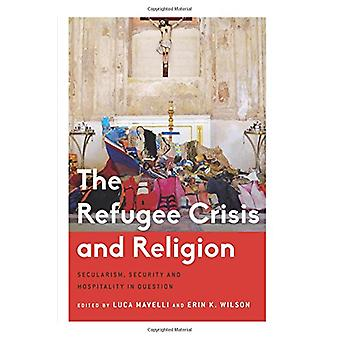 The Refugee Crisis and Religion - Secularism - Security and Hospitalit