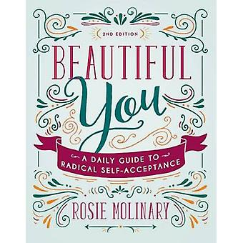Beautiful You - A Daily Guide to Radical Self-Acceptance by Rosie Moli