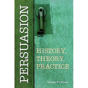 Überzeugung - Geschichte - Theorie - Praxis von George Pullman - 978160384