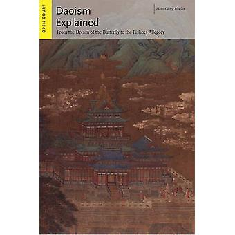 Daoism Explained - From the Dream of the Butterfly to the Fishnet Alle
