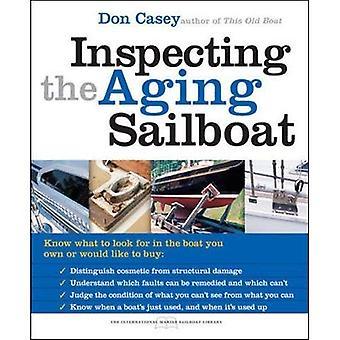 Inspektera åldrande segelbåt (internationella marina segelbåt biblioteket)