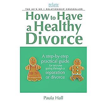 Comment faire pour avoir un Divorce en bonne santé (concernent le Guide)