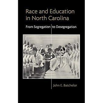 Rennen und Bildung in North Carolina: von Segregation zur Aufhebung der Rassentrennung (wodurch die moderne Süd)