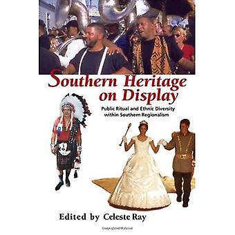 Südlichen Erbe auf dem Display: öffentliche Ritual und ethnische Vielfalt im südlichen Regionalismus