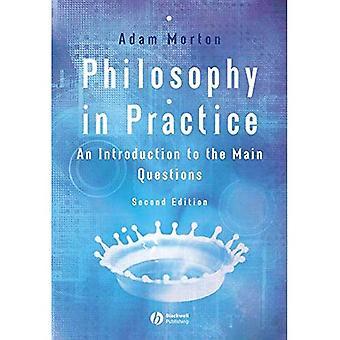 Philosophie in der Praxis: eine Einführung in die wichtigsten Fragen