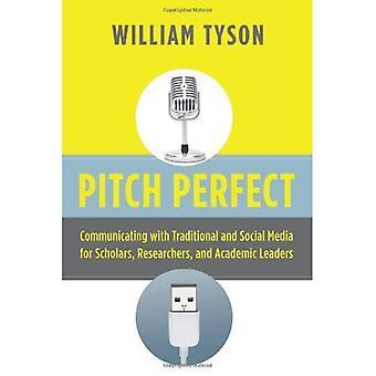Perfect pitch: Communiquer avec les médias traditionnels et sociaux pour les savants, les chercheurs et responsables universitaires