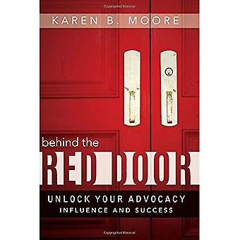 Behind the Red Door: Unlock Your Advocacy Influence and Success