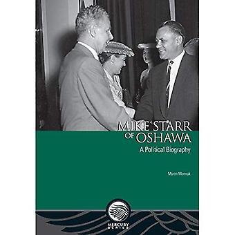 Mike Starr i Oshawa: en politisk biografi (kvicksilver-serien)