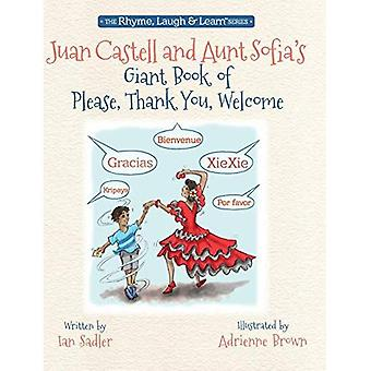 Juan Castell & Aunt Sofia's Giant Book of Please, Thank You, Welcome (Rhyme, Laugh & Learn)