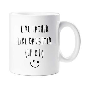 Like Father Like Daughter (uh Oh!) Mug