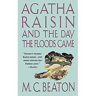 Agatha Raisin and the Day the Floods Came: An Agatha� Raisin Mystery (Agatha Raisin Mysteries (Paperback))