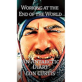 En el fin del mundo: un diario Antártico