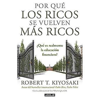 Por Los Ricos Se Vuelven Mas Ricos: Es Realmente La Educacion Financiera? / perché i ricchi sono sempre più ricchi: che cosa è educazione finanziaria... Davvero?: Es Realmente La Educacion Financiera?