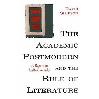 Akademiskt postmoderna och regeln om litteratur - en rapport om halv-