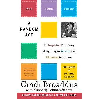Random Act by Cindi BroaddusKimberly Suiters
