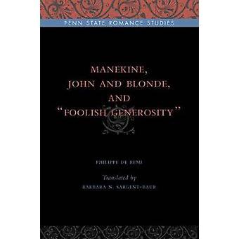 Manekine John och blond och dåraktiga generositet av de Remi & Philippe