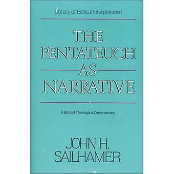 The Pentateuch als Narrative A BiblicalTheological Commentary von John H Sailhamer
