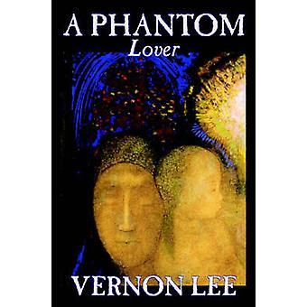 Un amante fantasma por Vernon Lee ficción por Lee y Vernon