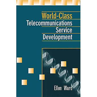 WorldClass Telecommunications Service Development by Ward & Ellen
