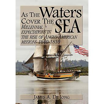 As the Waters Cover the Sea by De Jong & James A.