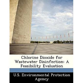 Chloordioxide voor afvalwater desinfectie A haalbaarheid evaluatie door het US Environmental Protection Agency