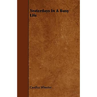 Yesterdays In A Busy Life by Wheeler & Candice