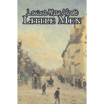 Little Men by Louisa May Alcott Fiction Family Classics by Alcott & Louisa May