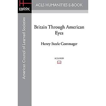 Britain Through American Eyes by Commager & Henry Steele
