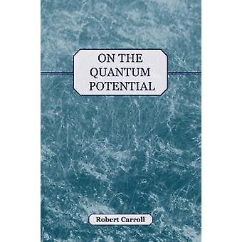 On the Quantum Potential by Carroll & Robert