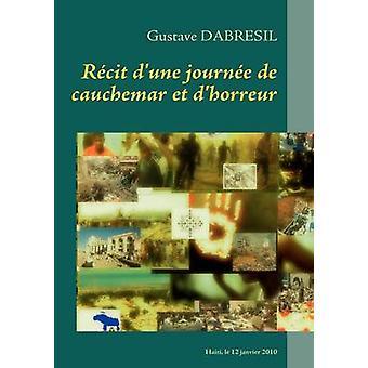 Recit dune journee de cauchemar et dhorreur by Dabresil & Gustave