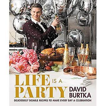 A vida é um partido: deliciosamente receitas doable para fazer todos os dias uma celebração