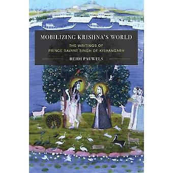 Mobilizing Krishna's World - The Writings of Prince Savant Singh of Ki