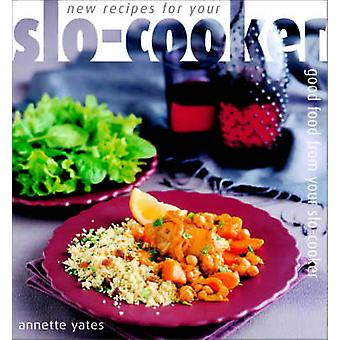 New Recipes for Your Slo-cooker by Annette Yates - 9780572026363 Book