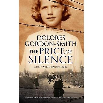 The Price of Silence - A First World War Espionage Thriller - 2017 by D