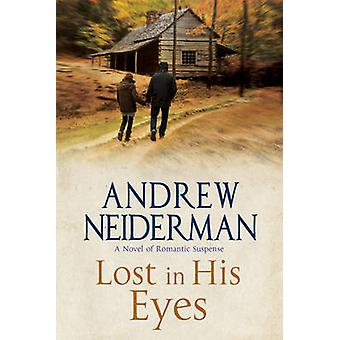 Lost in His Eyes - Romantic Suspense (Large type edition) by Andrew Ne