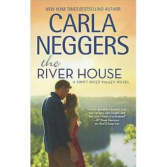 The River House by Carla Neggers - 9780778330837 Book