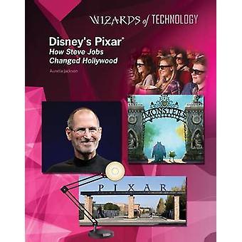 Disney's Pixar - How Steve Jobs Changed Hollywood by Aurelia Jackson -