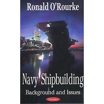 Navy Shipbuilding - Background and Issues by Ronald O'Rourke - 9781590