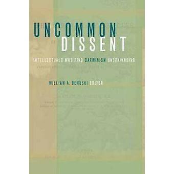 Uncommon Dissent by William A. Dembski - 9781932236309 Book