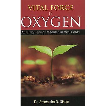 Vital Force is Oxygen - An Enlightening Research in Vital Force by Ama