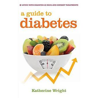 A Guide to Diabetes by Katherine Wright - 9781842051559 Book