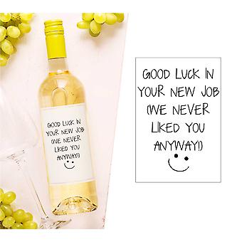 Good Luck In Your New Job We Never Liked You Anyway Wine Bottle Label