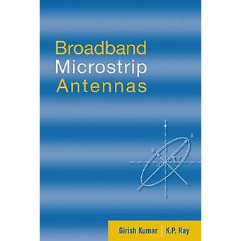 Broadband Microstrip Antennas by Girish KumarK.P. Ray