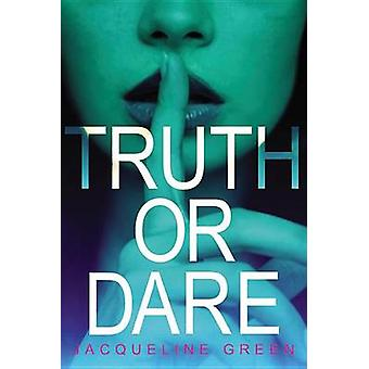 Truth or Dare by Jacqueline Green - 9780316220354 Book