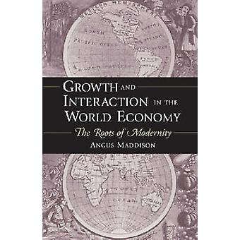 Growth and Interaction in the World Economy - The Roots of Modernity b