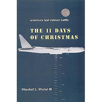 The Eleven Days of Christmas - America's Last Vietnam Battle by Marsha