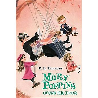 Mary Poppins Opens the Door by P L Travers - Mary Shepard - Agnes Sim
