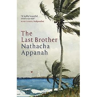 The Last Brother by Nathacha Appanah & Translated by Geoffrey Strachan