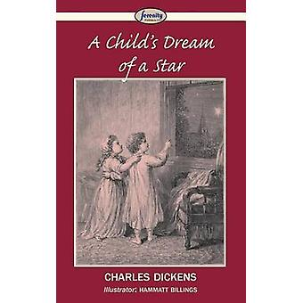 A Childs Dream of a Star by Dickens & Charles