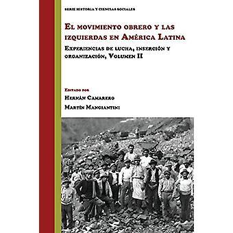 El movimiento obrero y las izquierdas en America Latina - Experiencias